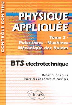 Physique appliquée  Tome 2  Puissance - Machines - Mécanique des fluides - ellipses - 9782729853723 -