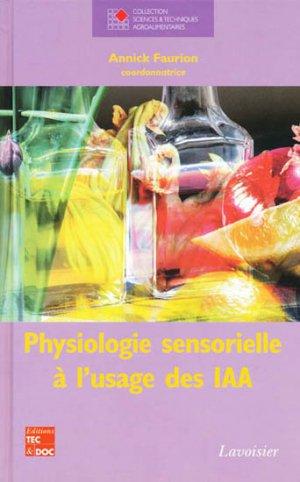 Physiologie sensorielle à l'usage des IAA - lavoisier / tec et doc - 9782743006624 -