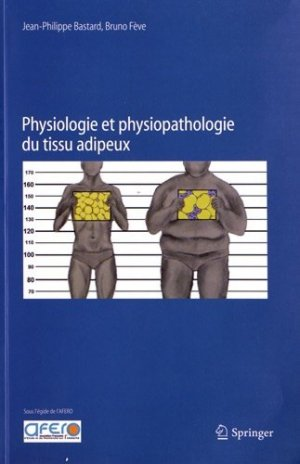 Physiologie et physiopathologie du tissu adipeux - springer verlag - 9782817803319 -