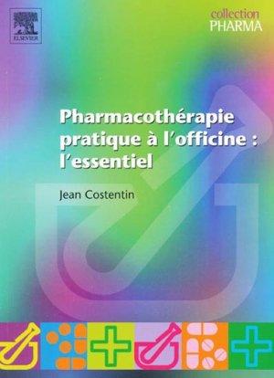 Pharmacothérapie pratique à l'officine : l'essentiel - elsevier / masson - 9782842993214 -