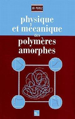 Physique et mécanique des polymères amorphes - lavoisier / tec et doc - 9782852067875 -