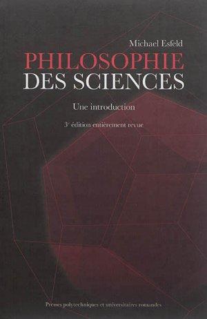 Philosophie des sciences - presses polytechniques et universitaires romandes - 9782889152216 -