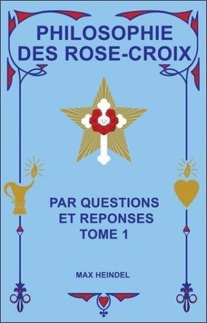 Philosophie des Rose-Croix par questions et réponses - Ensro - Enseignements Rosicruciens Editions - 9782900210024 -