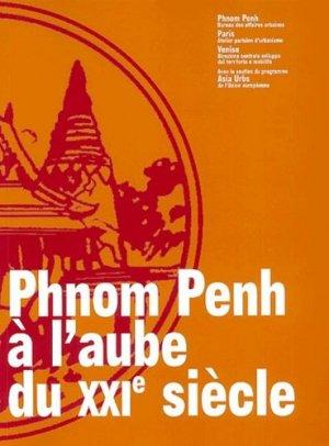 Phnom Penh à l'aube du XXIe siècle. Contribution à la définition de quelques projets pour l'amélioration des conditions de la vie urbaine - Atelier parisien d'urbanisme - 9782900222126 -