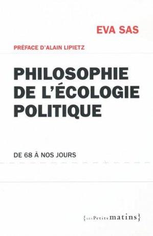 Philosophie de l'écologie politique - les petits matins - 9782915879797 -
