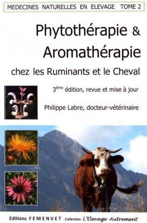 Phytothérapie et aromathérapie chez les ruminants et le cheval  Tome 2 - femenvet - 9782951651524 -