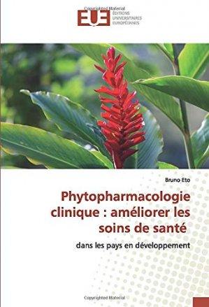Phytopharmacologie clinique : améliorer les soins de santé dans les pays en développement - editions universitaires europeennes - 9786139554799 -