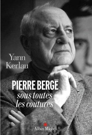 Pierre Bergé sous toutes les coutures - albin michel - 9782226403971 -