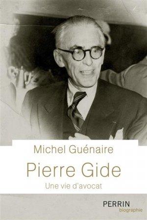 Pierre Gide, une vie d'avocat - Librairie Académique Perrin - 9782262093945 -