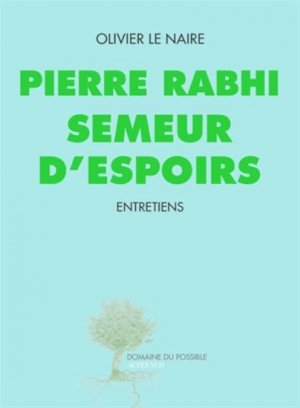Pierre Rabhi semeur d'espoirs - actes sud - 9782330023577 -