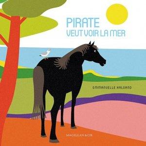 Pirate veut voir la mer - magellan et cie - 9782350745916 -