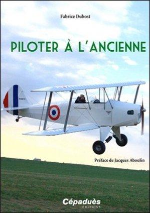Piloter à l'ancienne - cepadues - 9782364935709 -