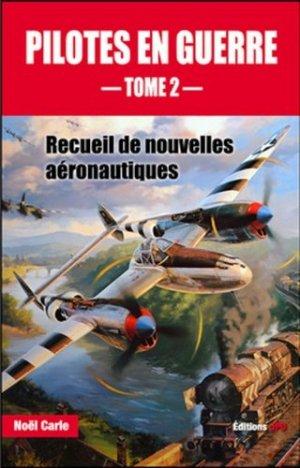Pilotes en guerre. Recueil de nouvelles aéronautiques Tome 2 - jpo - jean-pierre otelli editions - 9782373010732 -