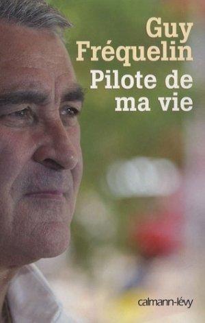Pilote de ma vie - calmann levy - 9782702139875 -