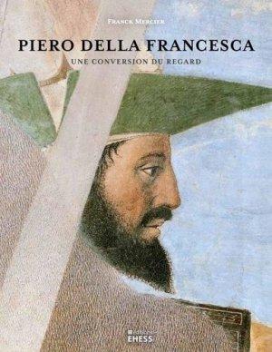 Piero della Francesca - Editions de l'Ecole des Hautes Etudes en Sciences Sociales - 9782713228599 -