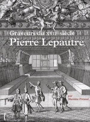 Pierre Lepautre. Graveurs du XVIIe siècle, tome 13 - Bibliothèque Nationale de France - BNF - 9782717723953 -