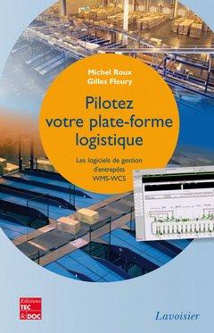Pilotez votre plate-forme logistique - lavoisier / tec et doc - 9782743014353 -