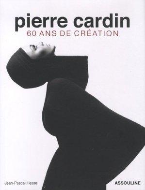 Pierre Cardin. 60 ans ans de création - assouline - 9782759405619 -