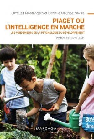 Piaget ou l'intelligence en marche - Mardaga - 9782804707217 -