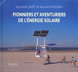 Pionniers et aventuriers de l'énergie solaire - favre - 9782828917197