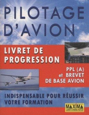 Pilotage d'avion. Livret de progression, PPL (A) et brevet de base avion - Maxima Laurent du Mesnil éditeur - 9782840016847 -