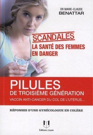 Pilules de 3ème génération, vaccin anti-cancer du col de l'utérus... - josette lyon - 9782843193019 -