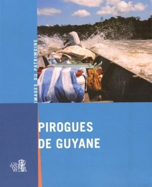 Pirogues de Guyane - Ibis Rouge - 9782844504548 - majbook ème édition, majbook 1ère édition, livre ecn major, livre ecn, fiche ecn