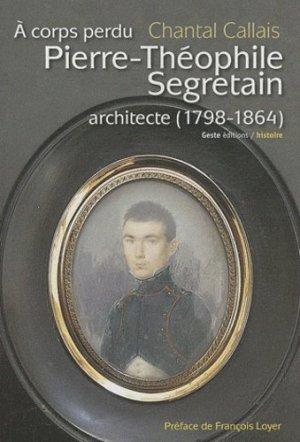Pierre-Théophile Segretain architecte (1798-1864). A corps perdu - geste - 9782845617032 - rechargment cartouche, rechargement balistique