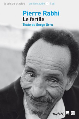 Pierre Rabhi, le fertile - textuel - 9782845974258 -