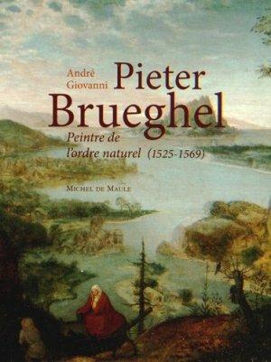 Pieter Brueghel, peintre de l'ordre naturel 1525-1569 - Michel de Maule - 9782876235489 -