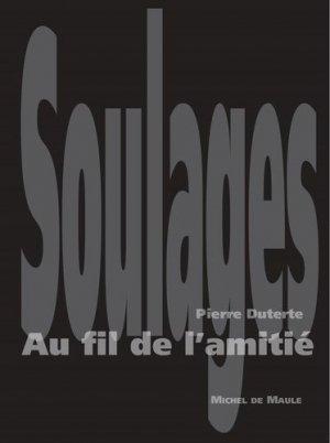 Pierre Soulages, au fil de l'amitié - Michel de Maule - 9782876236530 -