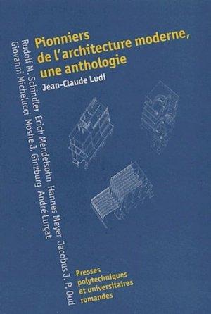 Pionniers de l'architecture moderne, une anthologie - ppur - presses polytechniques et universitaires romandes - 9782880745035 -