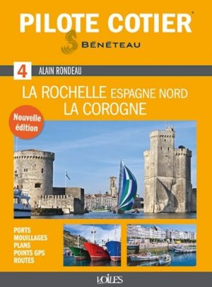 Pilote Cotier n° 4. La Rochelle, la Corogne, 8e édition - Voiles et Voiliers - 9782916083728 -