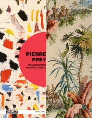 Pierre Frey. Tissus inspirés, Edition bilingue français-anglais - Les Arts Décoratifs - 9782916914596 -