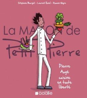 Pierre Augé cuisine en toute liberté - Adalie Editions - 9782918455073 -
