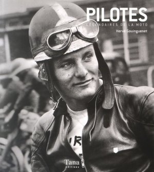 Pilotes légendaires de la moto - Editions Tana - 9791030100822 -