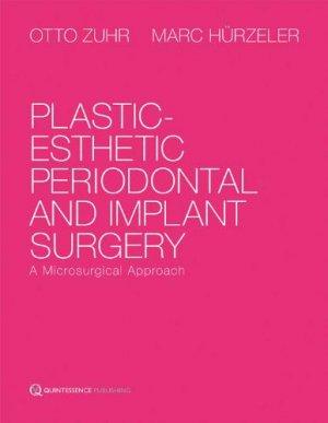 Plastic-esthetic Periodontal and Implant Surgery - quintessence publishing - 9781850972266 -