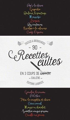 Plus de 90 recettes cultes en 3 coups de cuillère. Faciles & gourmandes - Larousse - 9782035914712 -