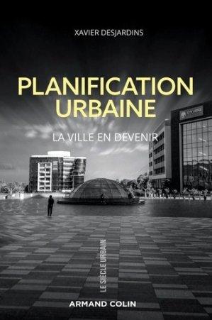 Planification urbaine. La ville en devenir - Armand Colin - 9782200624675 -