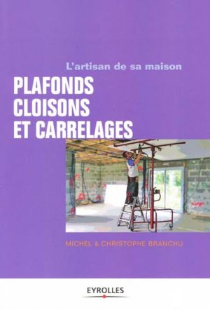 Plafonds, cloisons et carrelages - eyrolles - 9782212133172 -