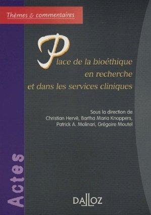 Place de la bioéthique en recherche et dans les services cliniques - dalloz - 9782247060030 -