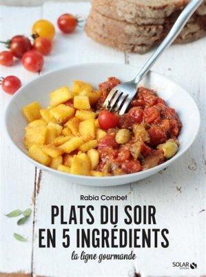 Plats du soir en 5 ingredients - la ligne gourmande - solar - 9782263171857 -