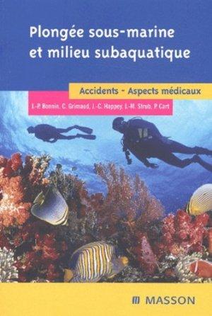 Plongée sous-marine et milieu subaquatique. Accidents, aspects médicaux - elsevier / masson - 9782294011665 -