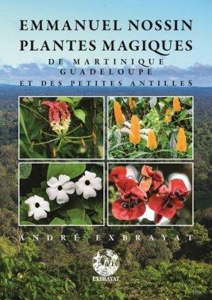 Plantes magiques de Martinique Guadeloupe et des Petites Antilles - exbrayat - 9782358443791 -