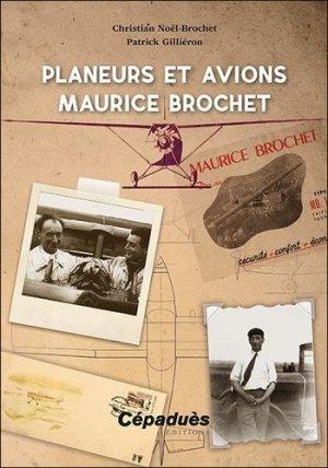 Planeurs et avions Maurice Brochet - cepadues - 9782364938809 -