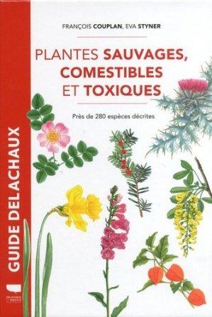 Plantes Sauvages Comestibles et Toxiques - delachaux et niestle - 9782603027554 -