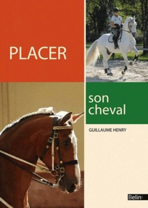 Placer son cheval - belin - 9782701157832 -