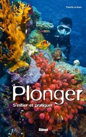 Plonger. S'initier et pratiquer - Glénat - 9782723499057 -