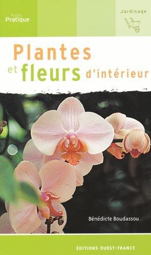 Plantes et fleurs d'intérieur - ouest-france - 9782737336010 -