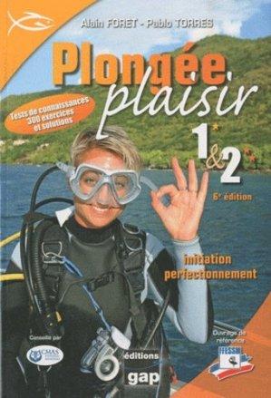 Plongée plaisir 1 & 2. Initiation perfectionnement, 6e édition - gap - 9782741704171 -